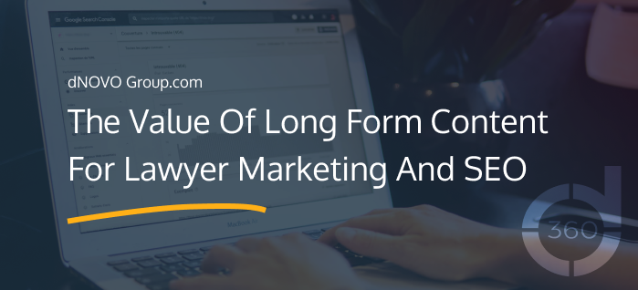 The Value Of Long Form Content For Lawyer Marketing