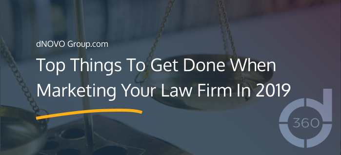 Top Things To Get Done When Marketing Your Law Firm in 2019