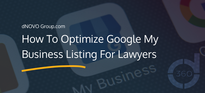 Learn how to optimize Google My Business listings for lawyers. Generate more leads, clients, and beat the competition