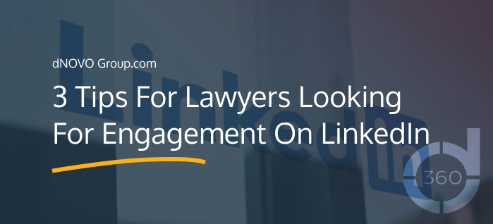 3 Tips For Lawyers For Engagement On LinkedIn