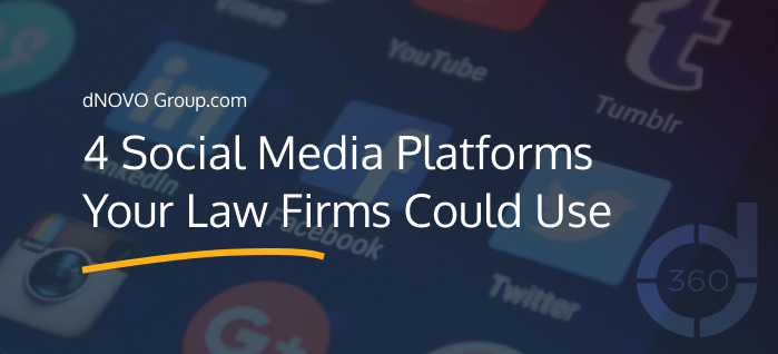 4 Social Media Platforms Your Law Firms Could Use