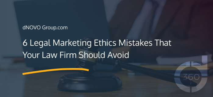 6 Legal Marketing Ethics Mistakes