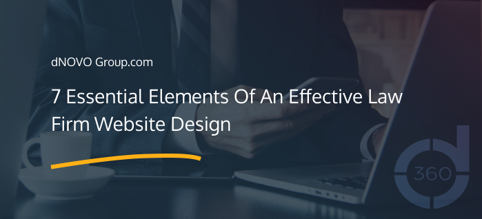 7 Essential Elements of effective law firm website design