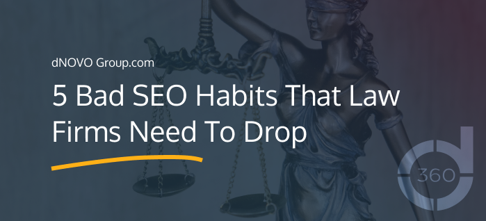 5 Bad SEO Habits Law Firms Need To Drop