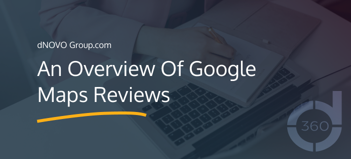 An Overview Of Google Maps Reviews