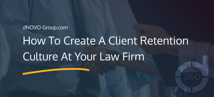 How To Create A Client Retention Culture