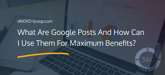What Are Google Posts And How Can I Use Them For Maximum Benefits