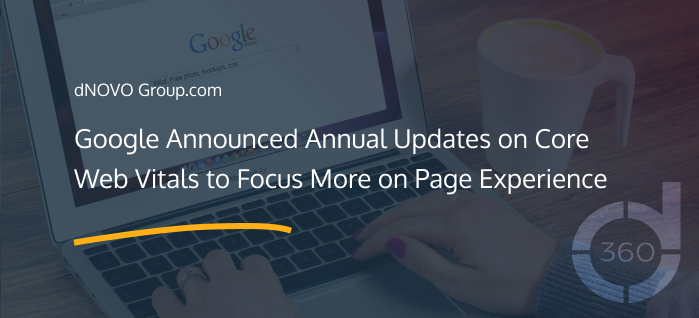 Google Announced Annual Updates on Core Web Vitals to Focus More on Page Experience