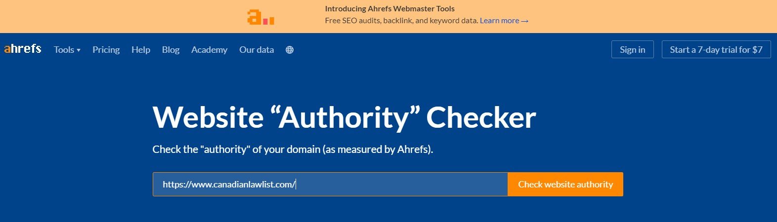 You can check the authority of any domain by entering the URL into Ahrefs domain checker