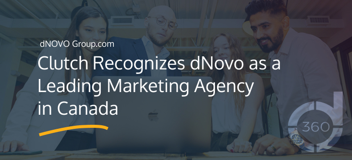Clutch Recognizes dNOVO Groups as a Leading Advertising & Marketing Agency in Canada